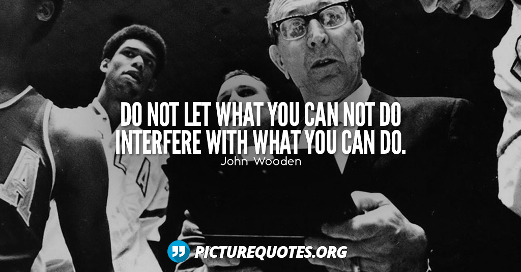 John Wooden Quote | Picture Quotes